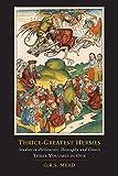 Thrice-Greatest Hermes; Studies in Hellenistic