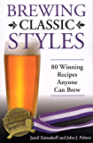 Brewing Classic Styles: 80 Winning Recipes Anyone Can Brew (English Edition)