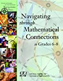 Navigating Through Mathematical Connections in Grades 6-8, Pugalee, David K., 0873535936
