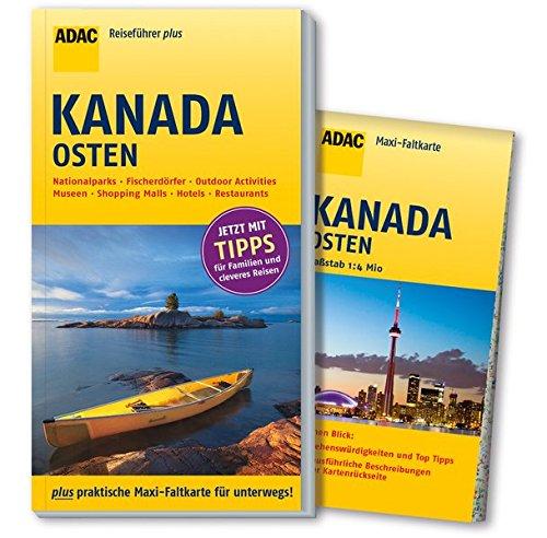 ADAC Reiseführer plus Kanada Osten: mit Maxi-Faltkarte zum Herausnehmen