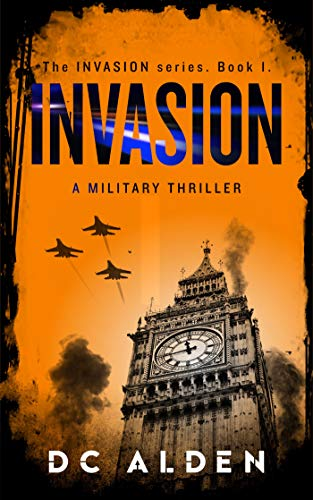 - Invasion: A Military Action Thriller. (Invasion Series Book 1)
