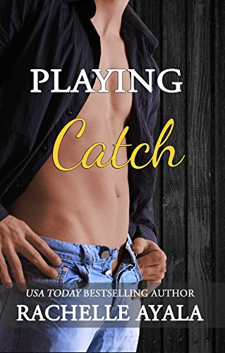 Playing Catch (Men of Spring Baseball Book 3)