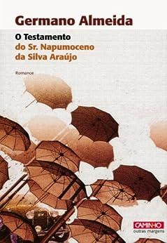 O Testamento do Sr. Napumoceno da Silva Araújo por [ALMEIDA, GERMANO]