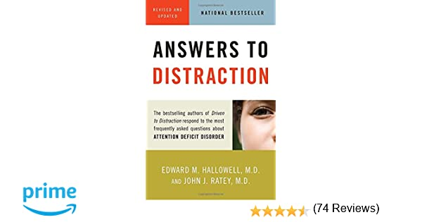 Answers to Distraction: Edward M. Hallowell M.D., John J. Ratey ...