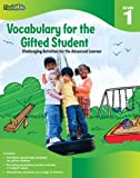 Vocabulary for the Gifted Student Grade 1 (for the Gifted Student), Flash Kids Editors, 141142767X