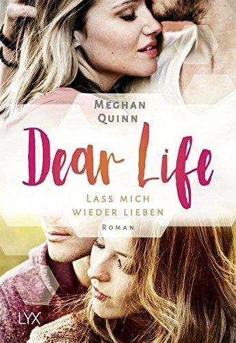 Dear Life - Lass mich wieder lieben Taschenbuch – 30. November 2018 Meghan Quinn Melike Karamustafa LYX 373630823X