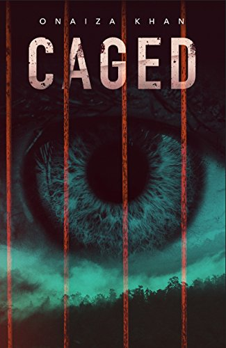 Caged: A Psychological Thriller by [Khan, Onaiza]