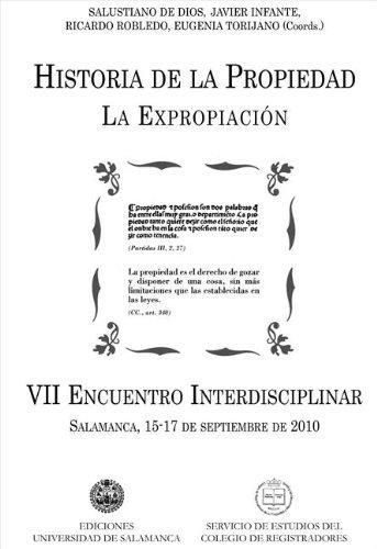 Descargar Libro Historia De La Propiedad: La Expropiación: Vii Encuentro Interdisciplinar, Salamanca, 15-17 De Septiembre De 2010 De Salustiano Salustiano De Dios