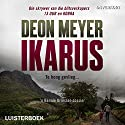 Ikarus Audiobook by Deon Meyer Narrated by Nic de Jager