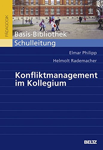 Konfliktmanagement im Kollegium (Beltz Pädagogik) Taschenbuch – 8. Dezember 2015 Elmar Philipp Helmolt Rademacher 3407255403 Kollege / Kollegin