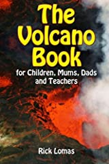 The Volcano Book for Children, Mums, Dads and Teachers: UK and Europe Edition Paperback