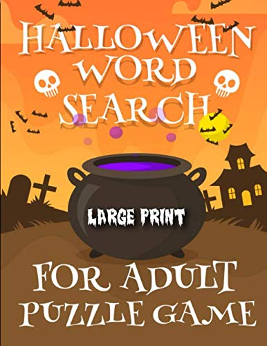 Halloween Crossword Puzzle Answers (Halloween Word Search For Adult Puzzle Game: 18x18 Large Print Word Search Book For Adults Find Puzzles with Pictures And Answer Keys Spooky Halloween Activity)