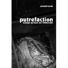 Putréfaction: Voyage au bout de l'immonde (French Edition)