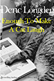 Enough To Make A Cat Laugh