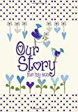 Our Story, for My Son (Capturing 18 years of great stories & memories) (Baby Journal Boy) (Parent & Child)(E4)