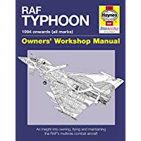 RAF Typhoon Manual (Owner's Workshop Manual): An insight into owning, flying and maintaining the world's most advanced multi-role fast jet (Haynes Owners' Workshop Manuals)