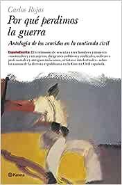 Por qué perdimos la guerra? (España Escrita): Amazon.es: Rojas, Carlos: Libros