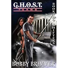 G.H.O.S.T. Teams (Book 2) Shifters