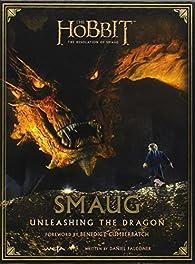 Smaug: Unleashing the Dragon par Daniel Falconer