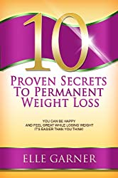 Permanent Weight Loss: Choose Thin! 10 Proven Secrets to Help You Lose Weight and Keep it Off For Good