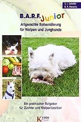 B.A.R.F. Junior - Artgerechte Rohernährung für Welpen und Junghunde: Ein praktischer Ratgeber für Züchter und Welpenbesitzer
