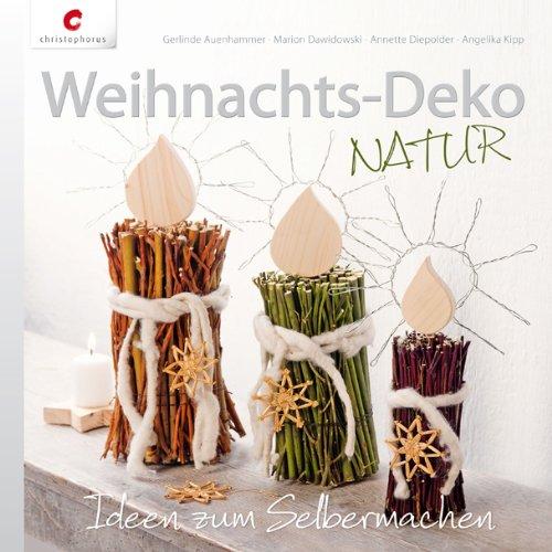 Weihnachts-Deko NATUR: Ideen zum Selbermachen: Amazon.de: Gerlinde ...