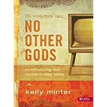 No Other Gods: Confronting Our Modern Day Idols (The Living Room Series) Part 75