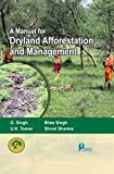 img - for A MANUAL FOR DRYLAND AFFORESTATION AND MANAGEMENT book / textbook / text book