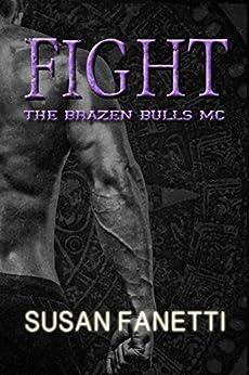 Fight (The Brazen Bulls MC Book 6) by [Fanetti, Susan ]