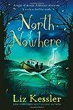 North of Nowhere, Liz Kessler, 0763667277
