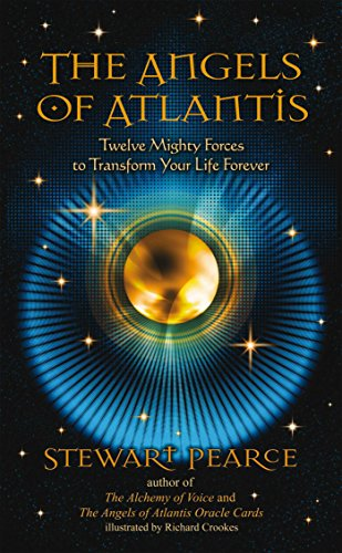The Angels of Atlantis: Twelve Mighty Forces to Transform Your Life Forever Paperback – Illustrated, February 1, 2011