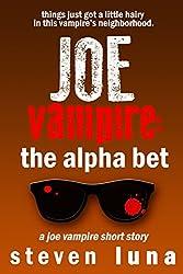 Joe Vampire: The Alpha Bet (A Joe Vampire Short Story)