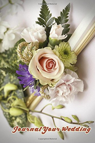Journal Your Wedding: Wedding Fan and Flowers Wedding Journal, Lined Journal, Diary Notebook 6 x 9, 150 Pages (Wedding Journals)