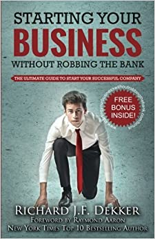 Book Starting Your Business Without Robbing The Bank