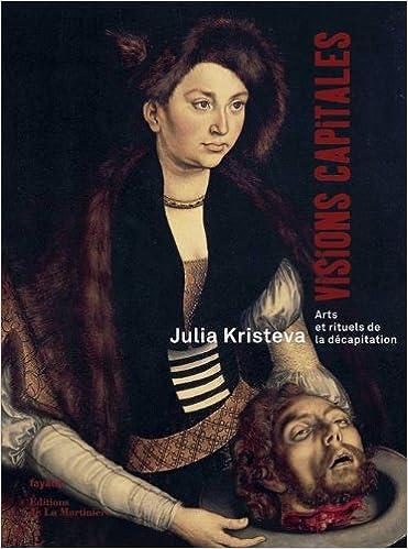 Lire Visions capitales : Arts et rituels de la décapitation epub pdf