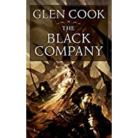 The Black Company: The First Novel of 'The Chronicles of The Black Company'