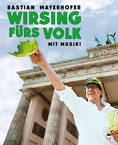 Wirsing fürs Volk (Edition MundWerk / Lesebühnentexte, Kabarett, Poetry Slam)