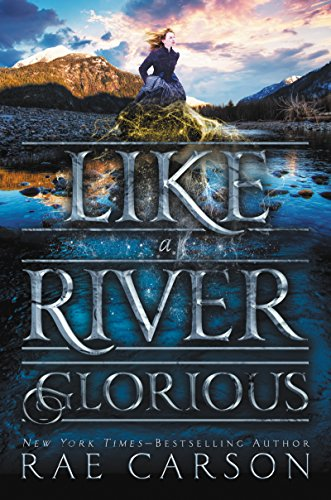Like a River Glorious (Gold Seer Trilogy Book -