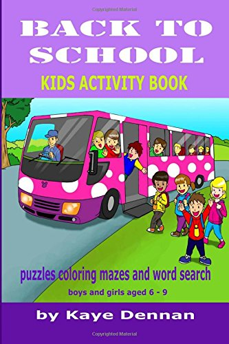 Download Back to School: Puzzles Coloring Mazes and Word Search: Kids Activity Book for Boys and Girls Aged 6 - 9 (Kids Activity Books) ebook