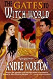 The Gates to Witch World, Andre Norton, 0765300516