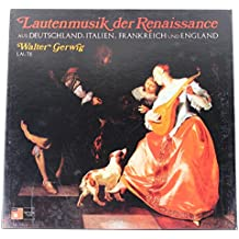 Lautenmusik Der Renaissance: Aus Deutschland, Italien, Frankreich Und England: Walter Gerwig, Laute (German 3 Lp Box Set)