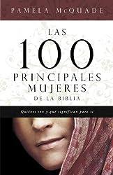 (LAS 100 PRINCIPALES MUJERES DE LA BIBLIA: QUIENES SON Y LO QUE SIGNIFICAN PARA TI = THE TOP 100 WOMEN OF THE BIBLE) BY Paperback (Author) Paperback Published on (08 , 2010)
