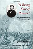 A Rising Star Of Promise: The Wartime Diary And Letter Of David Jackson Logan, 17th South Carolina Volunteers 1861-1864 (Battles & Campaigns of the Carolinas)