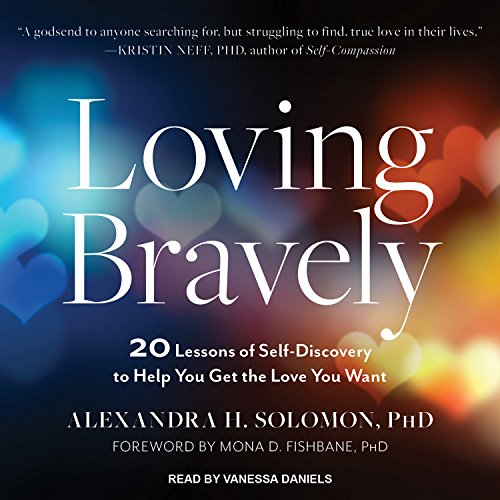 Loving Bravely: 20 Lessons of Self-Discovery to Help You Get the Love You Want by Tantor Audio
