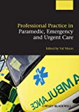Professional Practice in Paramedic, Emergency andUrgent Care