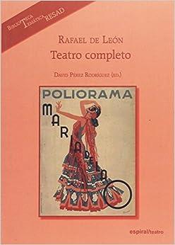 Rafael De León. Teatro Completo por David Pérez Rodríguez