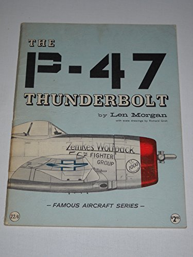 Famous aircraft: The P-47 Thunderbolt.  Scale drawings: Richard Groh.  (Famous Aircraft (Scale Aircraft Drawings)