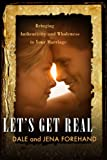 img - for Let's Get Real: Bringing Authenticity and Wholeness to Your Marriage book / textbook / text book