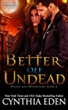 Better Off Undead (Blood and Moonlight) (Volume 2)