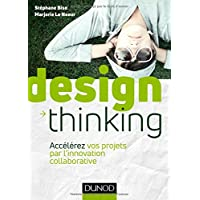 Design Thinking - Accélérez vos projets par l'innovation collaborative